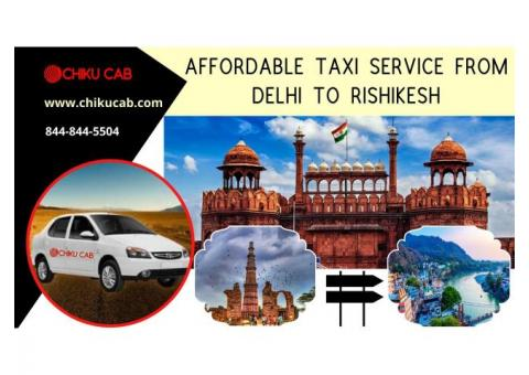 Most Reliable Delhi to Rishikesh Taxi Service