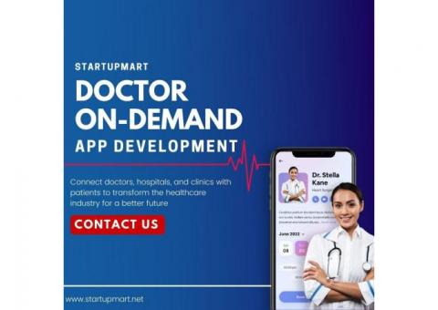 Doctor On-Demand App Development | Startupmart