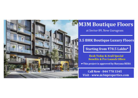 M3M Boutique Floors Sector 89, New Gurugram | Where your Wish is a command
